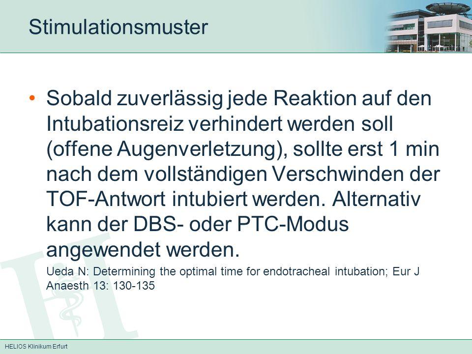 HELIOS Klinikum Erfurt Stimulationsmuster Sobald zuverlässig jede Reaktion auf den Intubationsreiz verhindert werden soll (offene Augenverletzung), so