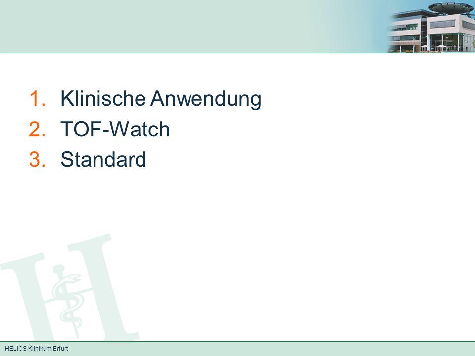 HELIOS Klinikum Erfurt 1.Klinische Anwendung 2.TOF-Watch 3.Standard