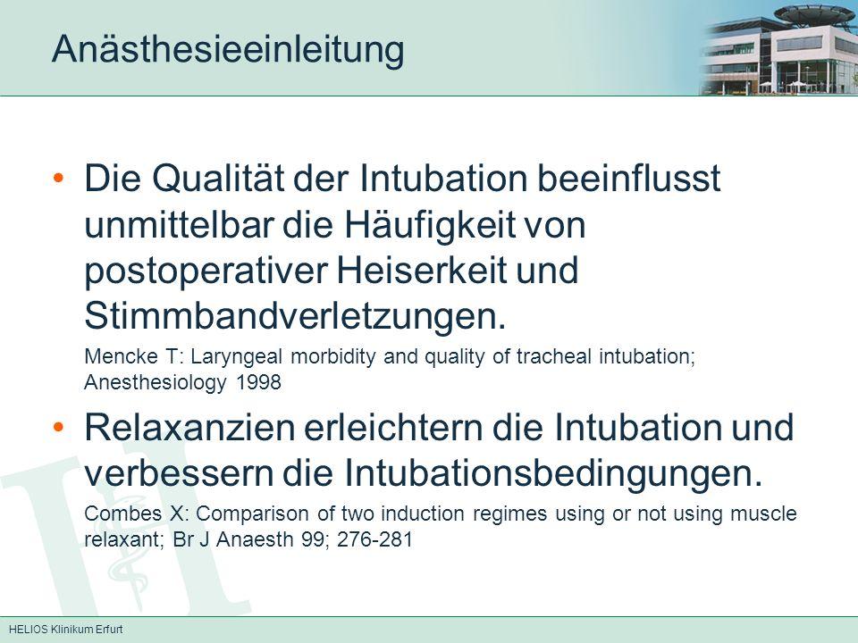 HELIOS Klinikum Erfurt Anästhesieeinleitung Die Qualität der Intubation beeinflusst unmittelbar die Häufigkeit von postoperativer Heiserkeit und Stimm