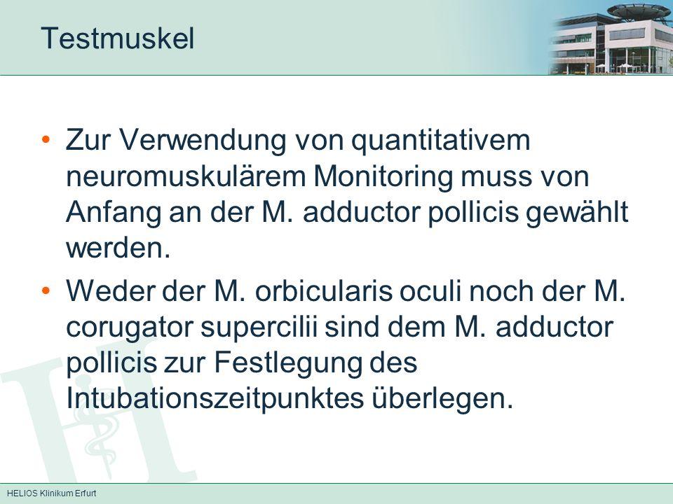 HELIOS Klinikum Erfurt Testmuskel Zur Verwendung von quantitativem neuromuskulärem Monitoring muss von Anfang an der M. adductor pollicis gewählt werd