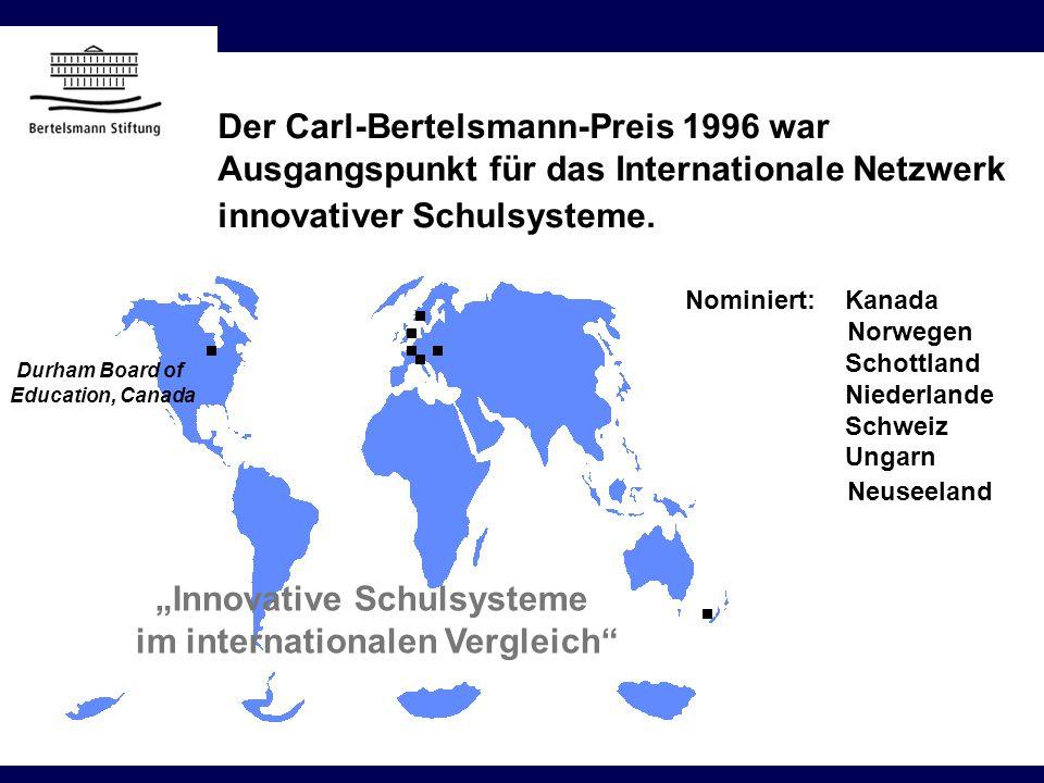 Innovative Schulsysteme im internationalen Vergleich Durham Board of Education, Canada Nominiert: Kanada Norwegen Schottland Niederlande Schweiz Ungar