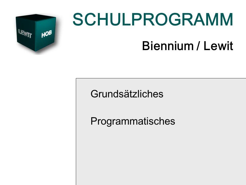 SCHULPROGRAMM Biennium / Lewit Grundsätzliches Programmatisches