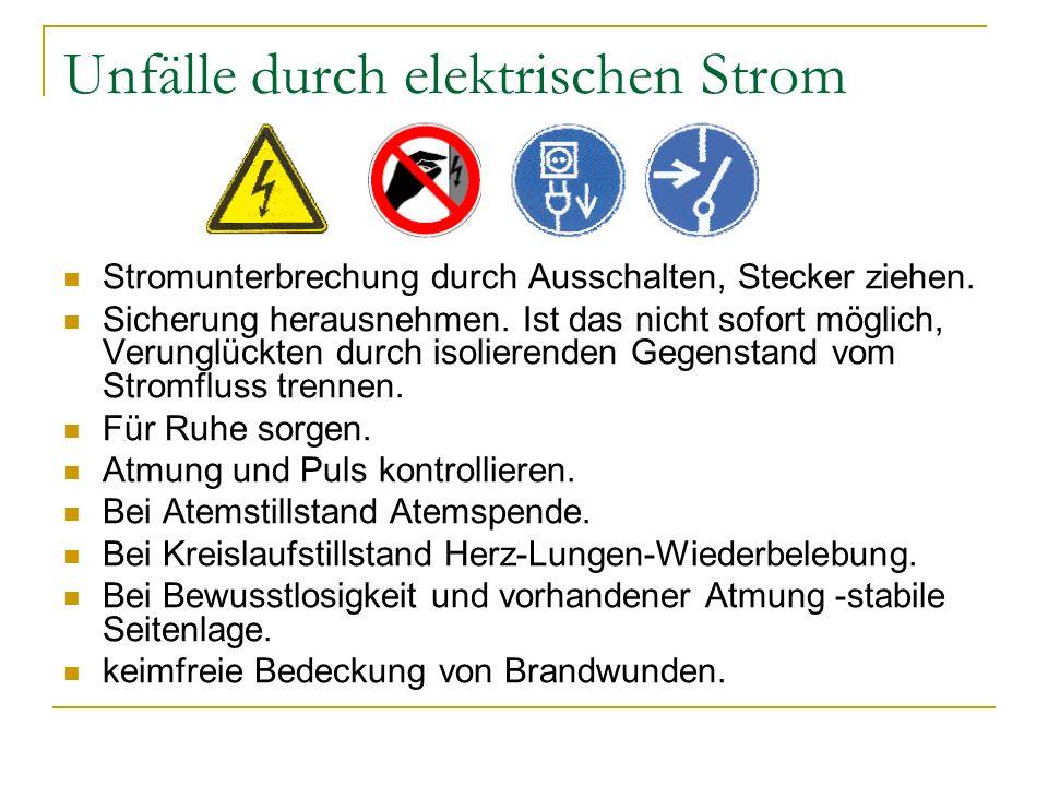 Unfälle durch elektrischen Strom Stromunterbrechung durch Ausschalten, Stecker ziehen.