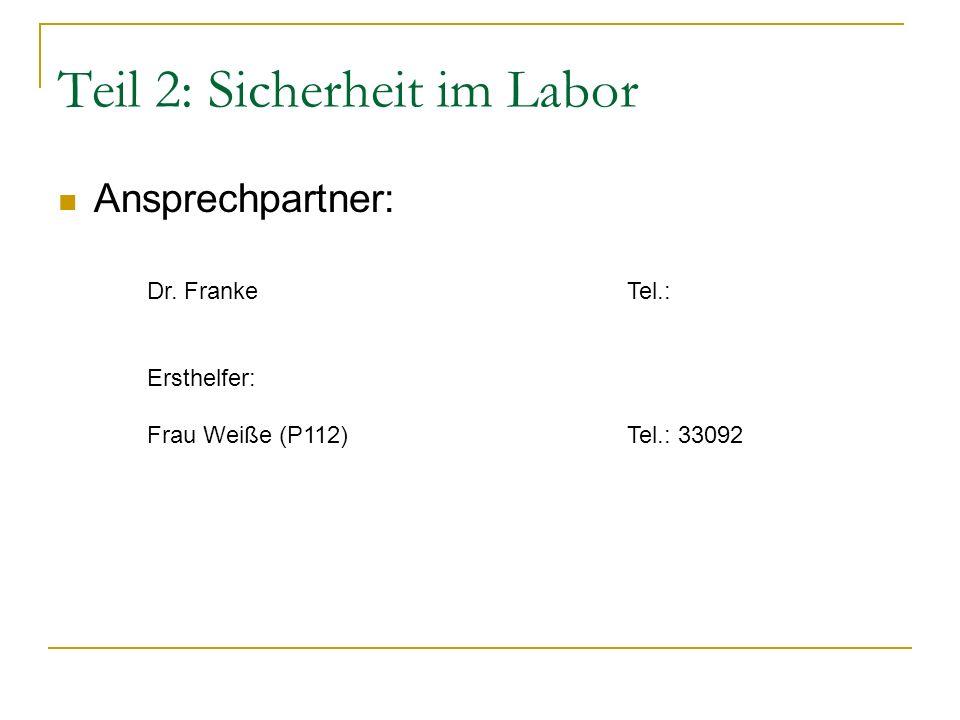 Ansprechpartner: Teil 2: Sicherheit im Labor Dr.