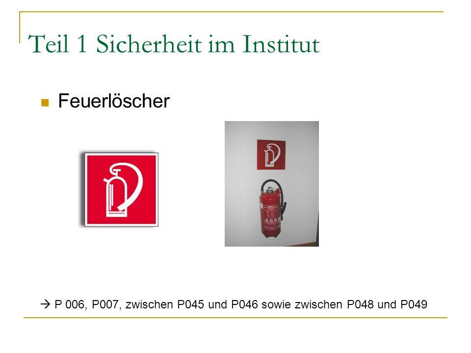 Teil 1 Sicherheit im Institut Feuerlöscher P 006, P007, zwischen P045 und P046 sowie zwischen P048 und P049