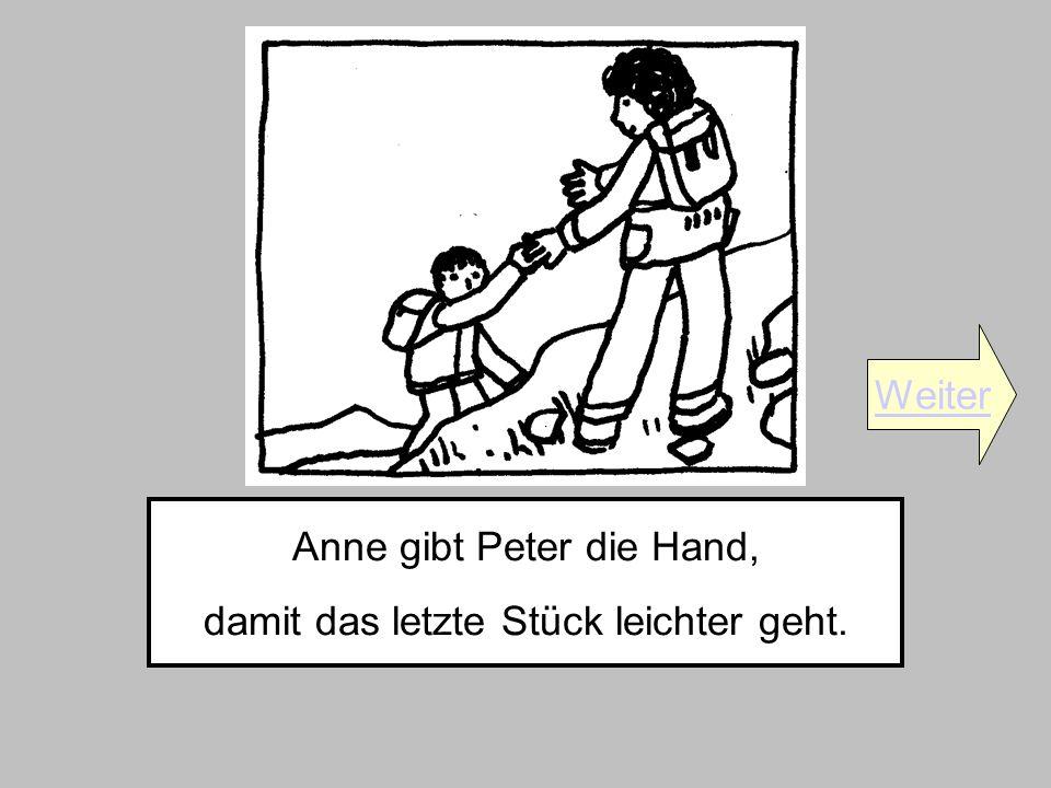 Anne gibt Peter die Hand, damit das letzte Stück leichter geht. Weiter