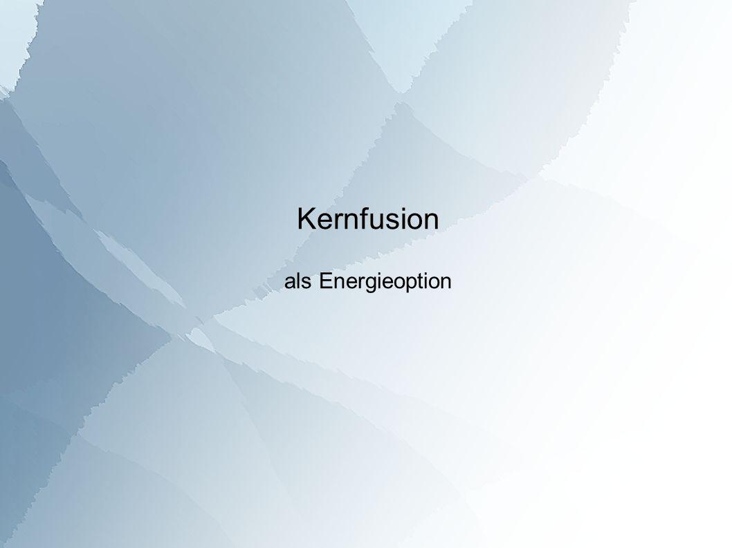 Kernfusion als Energieoption