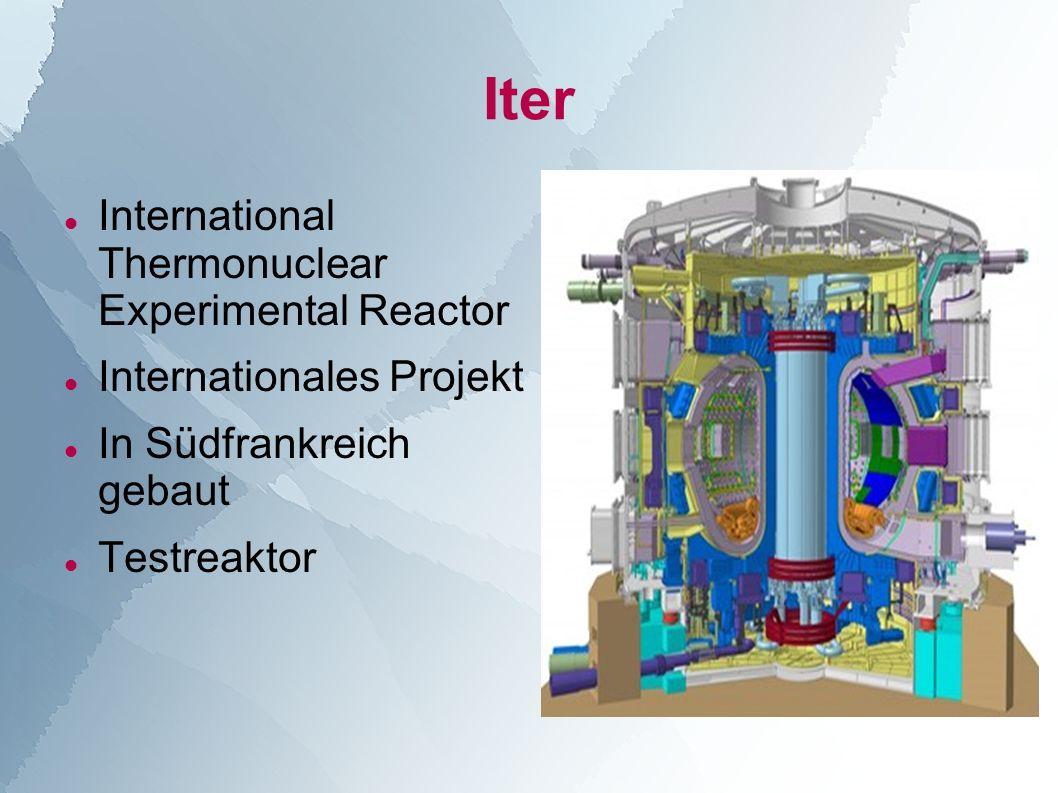 Iter International Thermonuclear Experimental Reactor Internationales Projekt In Südfrankreich gebaut Testreaktor