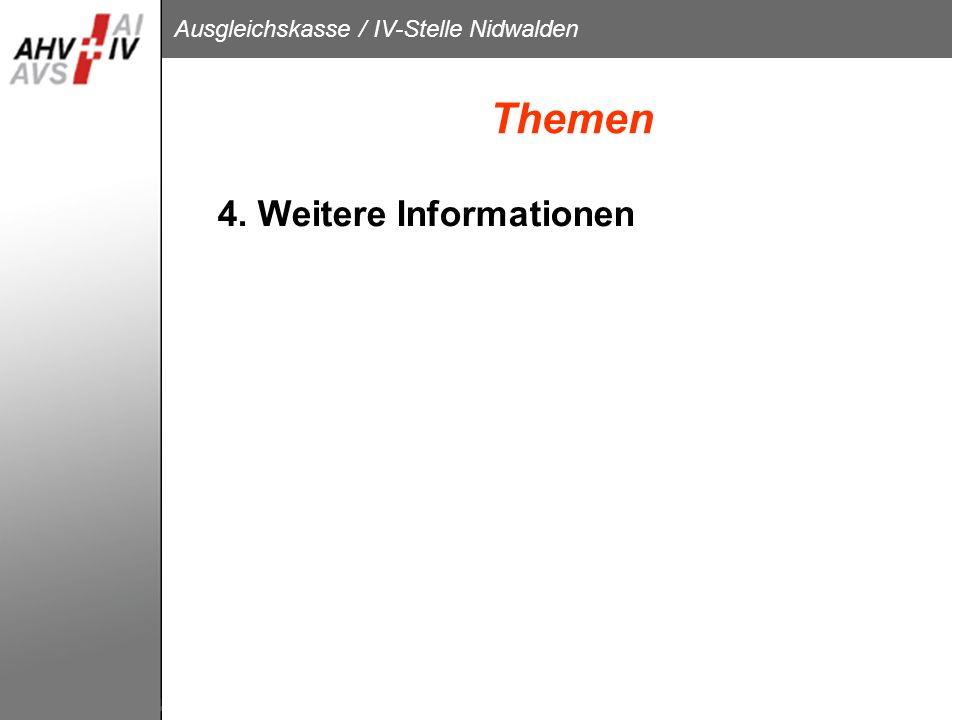 Ausgleichskasse / IV-Stelle Nidwalden Themen 4. Weitere Informationen