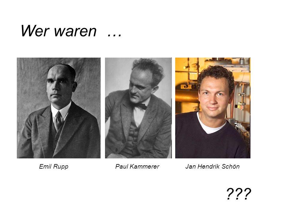 Emil RuppPaul KammererJan Hendrik Schön Wer waren … ???