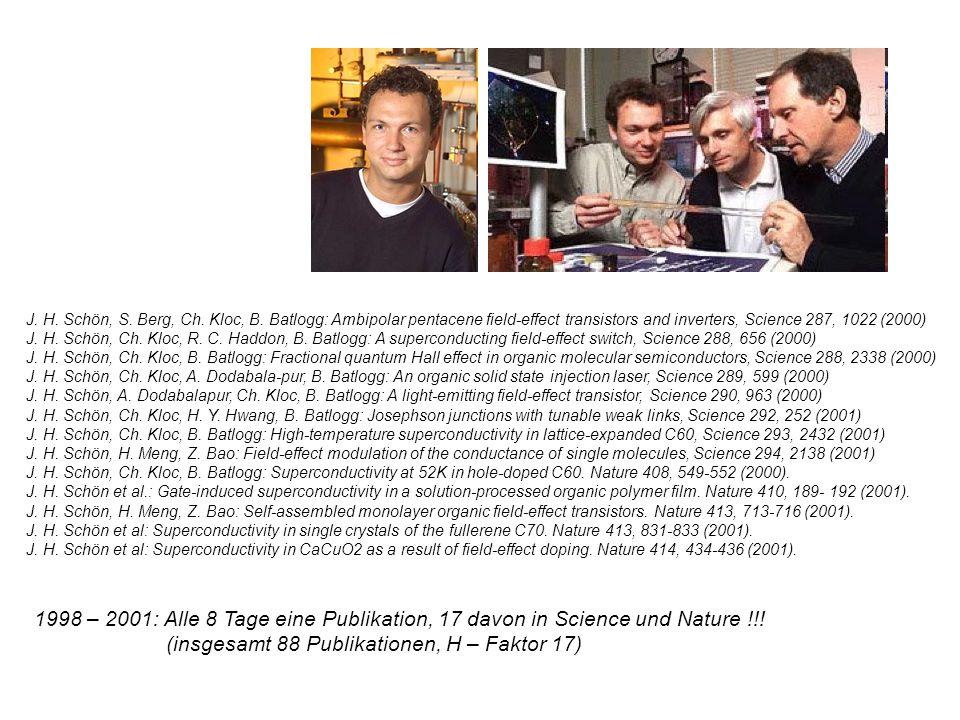 J. H. Schön, S. Berg, Ch. Kloc, B. Batlogg: Ambipolar pentacene field-effect transistors and inverters, Science 287, 1022 (2000) J. H. Schön, Ch. Kloc