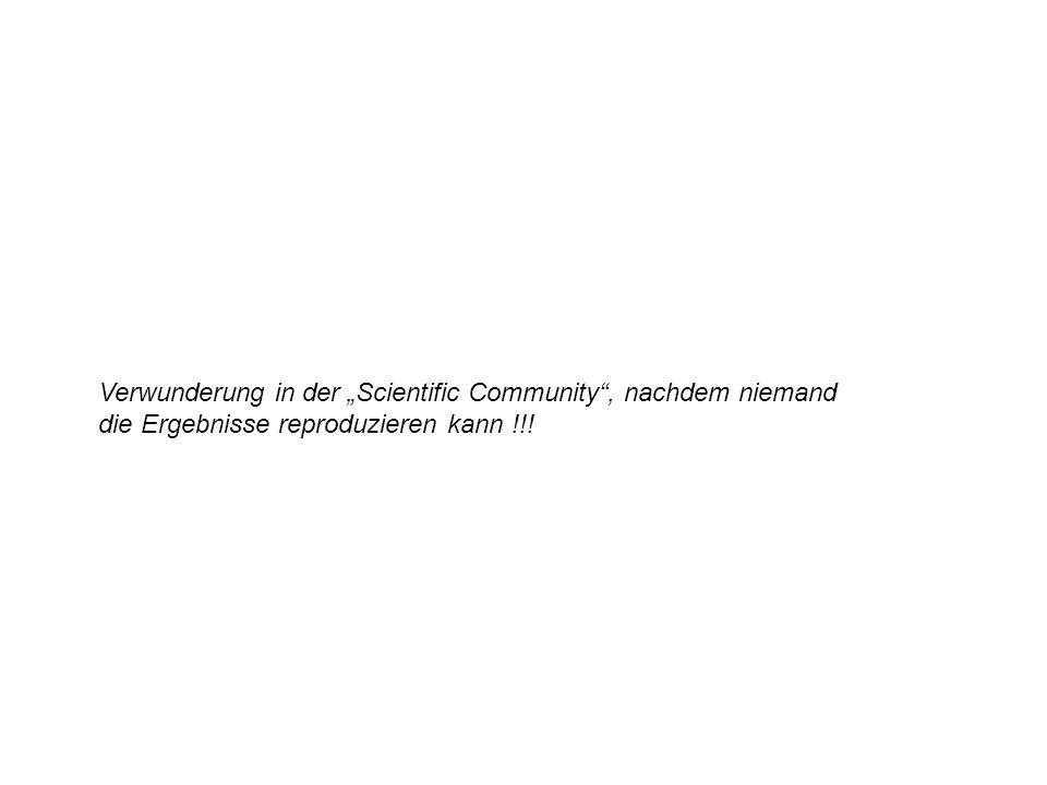 Verwunderung in der Scientific Community, nachdem niemand die Ergebnisse reproduzieren kann !!!