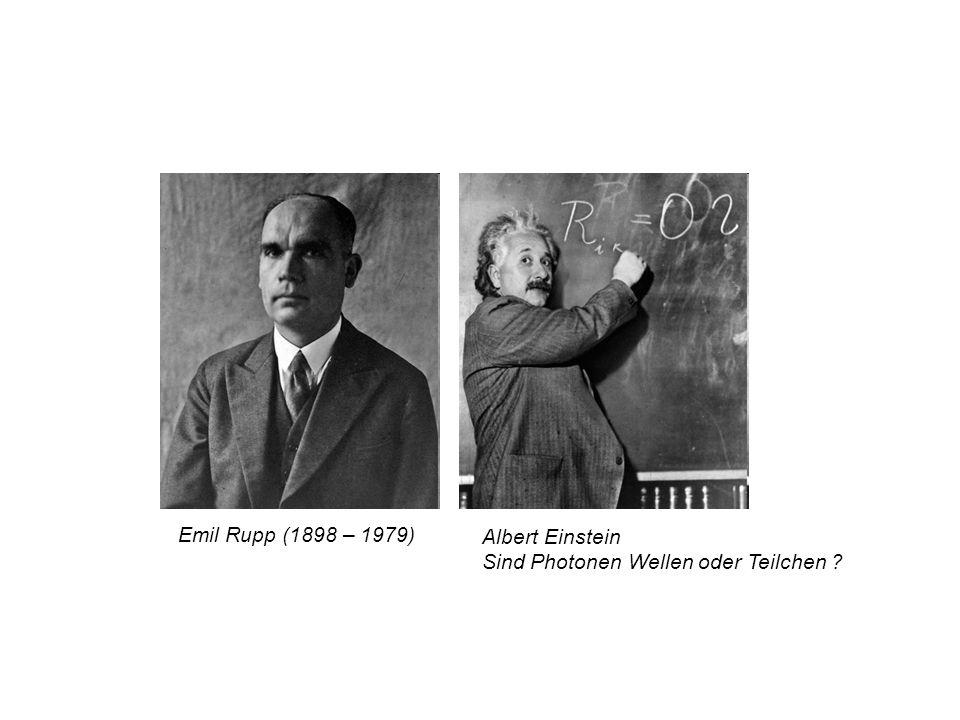 Emil Rupp (1898 – 1979) Albert Einstein Sind Photonen Wellen oder Teilchen ?