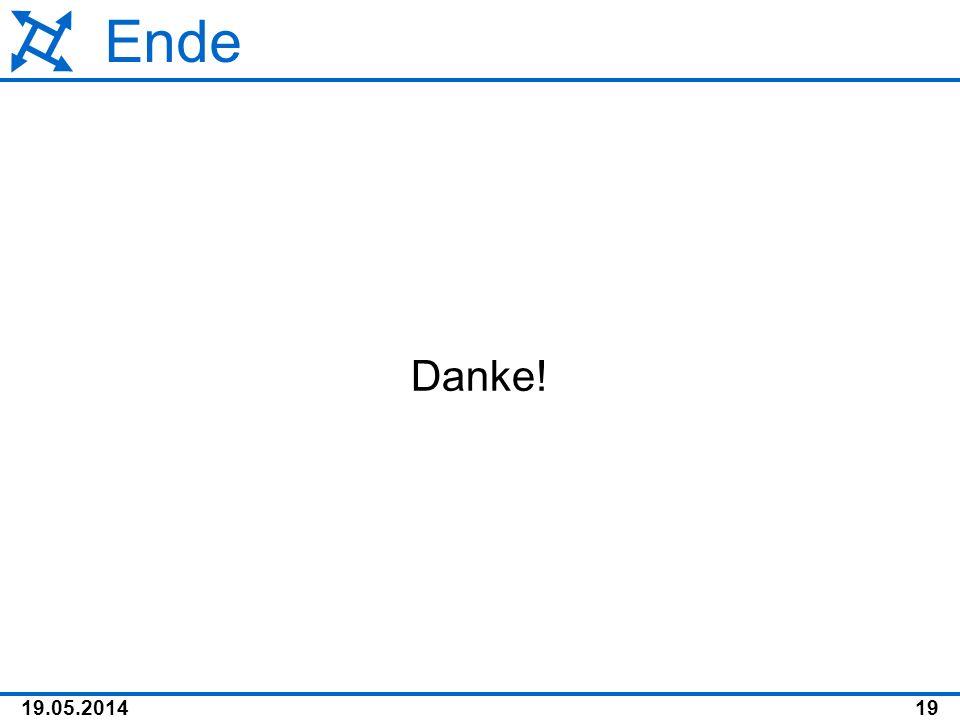 19.05.201419 Ende Danke!