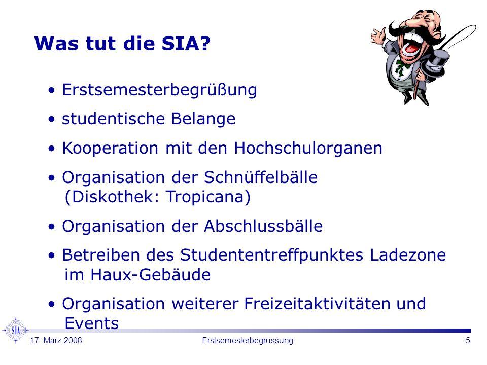 5Erstsemesterbegrüssung Was tut die SIA? Erstsemesterbegrüßung studentische Belange Kooperation mit den Hochschulorganen Organisation der Schnüffelbäl