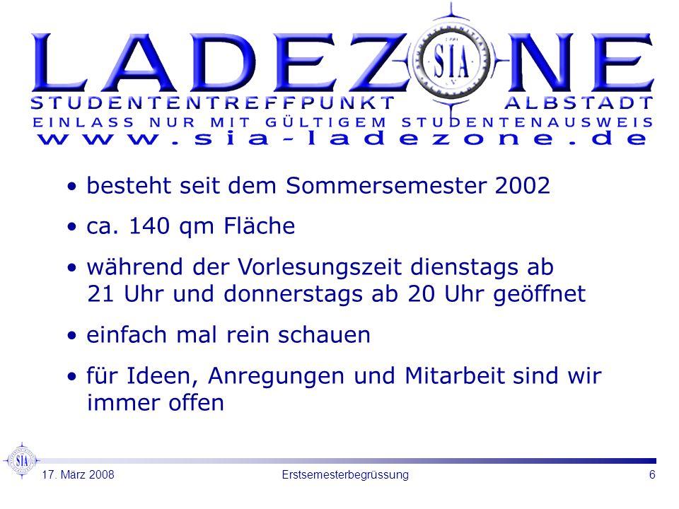 7Erstsemesterbegrüssung Der ideale Ort um abzufeiern! 17. März 2008