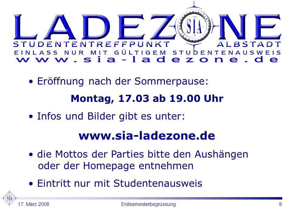 8Erstsemesterbegrüssung Eröffnung nach der Sommerpause: Montag, 17.03 ab 19.00 Uhr Infos und Bilder gibt es unter: www.sia-ladezone.de die Mottos der