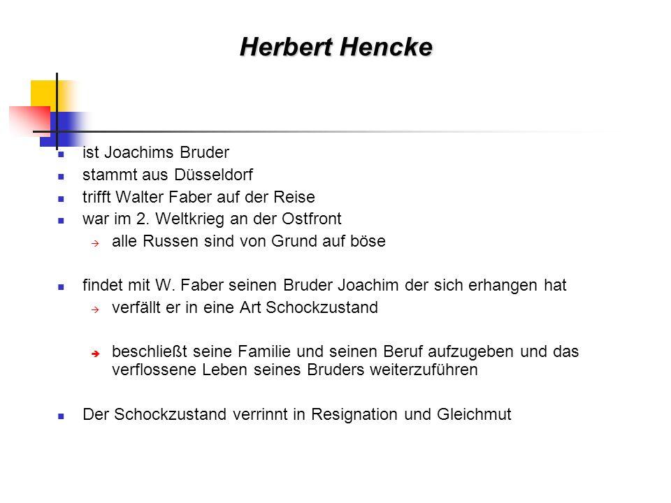 Übersicht über die Beziehungen der Personen untereinander Joachim Piper Hanna Piper Herbert Hencke WALTER FABER Ivy Sabeth Trennung Trennung 1936 Geliebte Seit der Schiffsreise nach Europa
