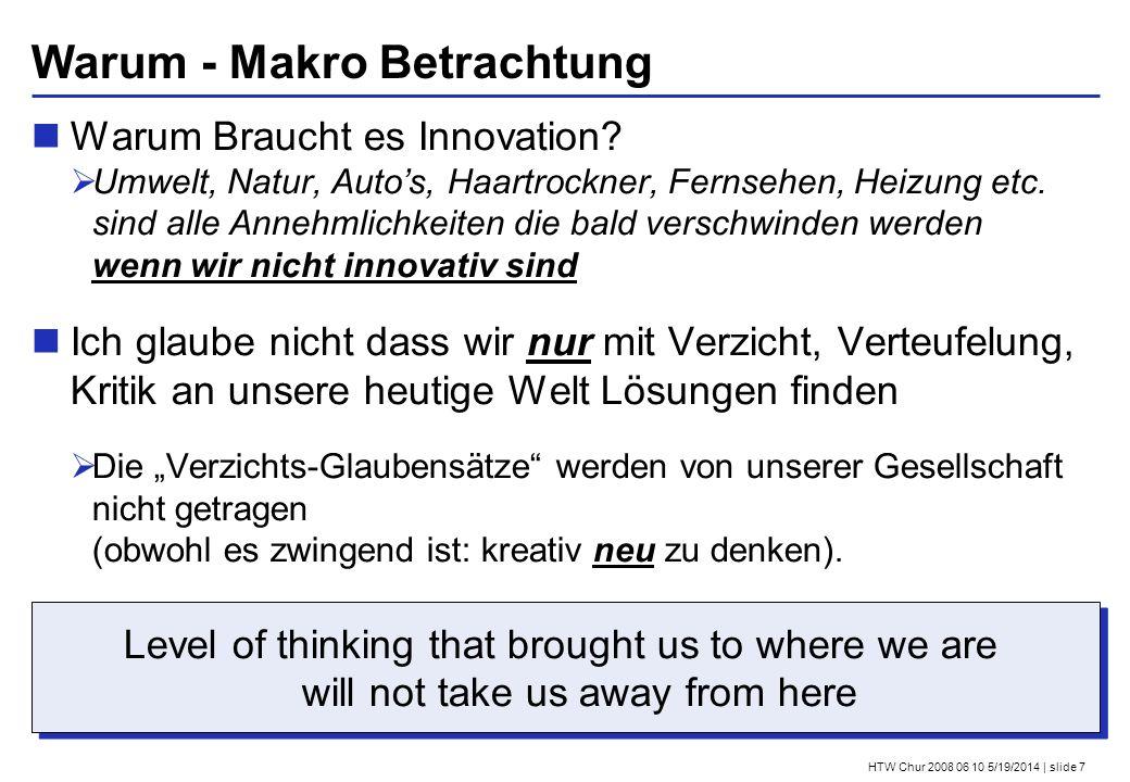 HTW Chur 2008 06 10 5/19/2014 | slide 7 Warum - Makro Betrachtung Warum Braucht es Innovation.