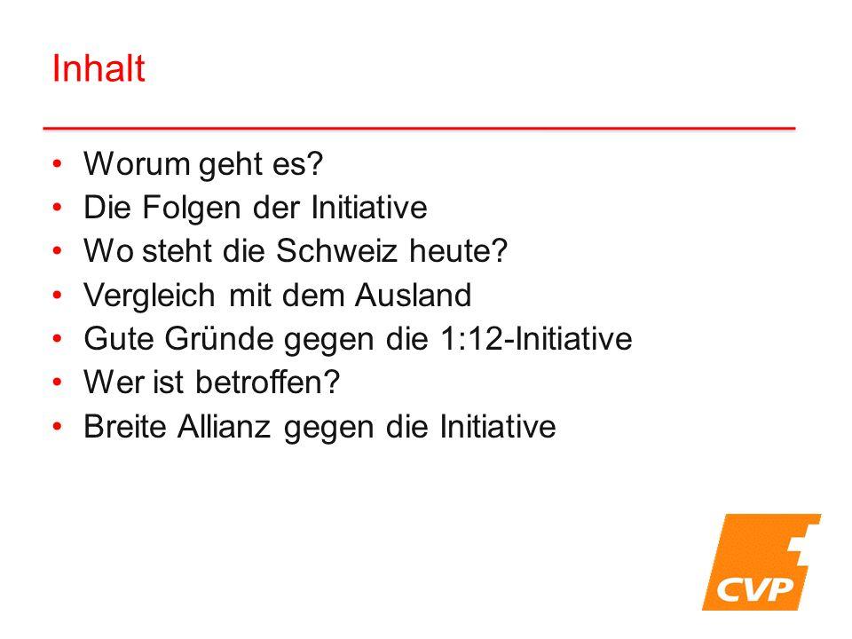 Inhalt Worum geht es? Die Folgen der Initiative Wo steht die Schweiz heute? Vergleich mit dem Ausland Gute Gründe gegen die 1:12-Initiative Wer ist be