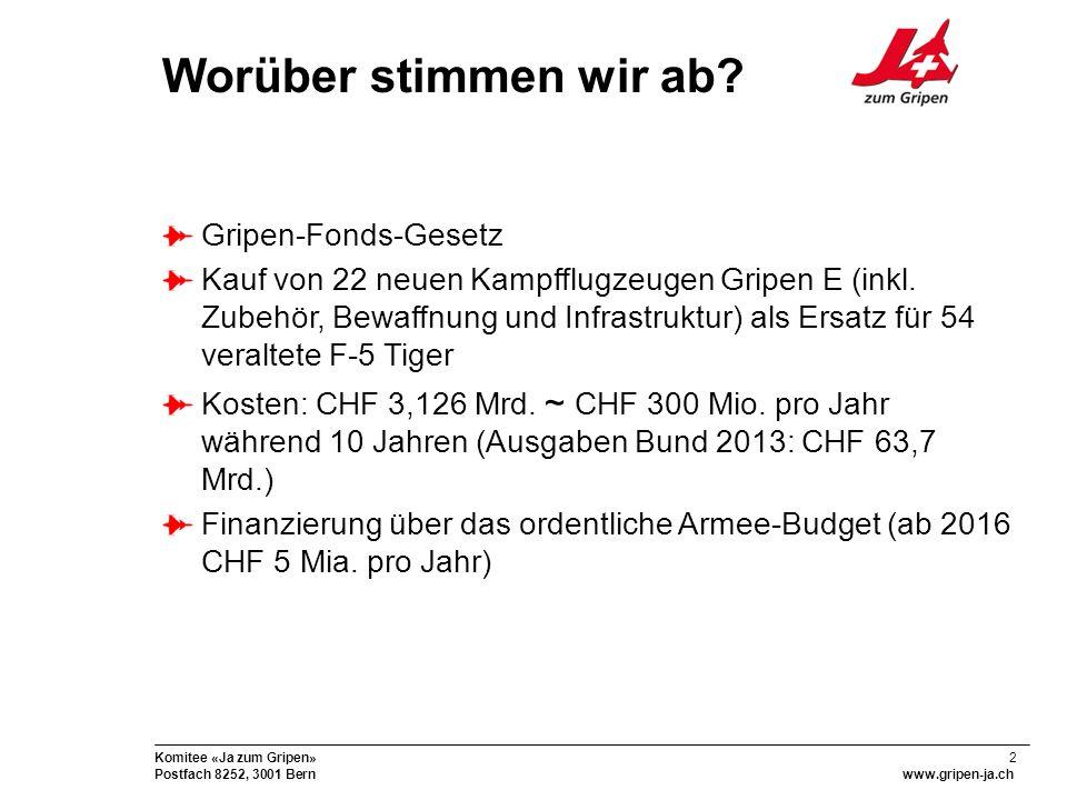 23 Komitee «Ja zum Gripen» Postfach 8252, 3001 Bernwww.gripen-ja.ch Werkplatz Schweiz: Aufträge für CHF 2,5 Mrd.