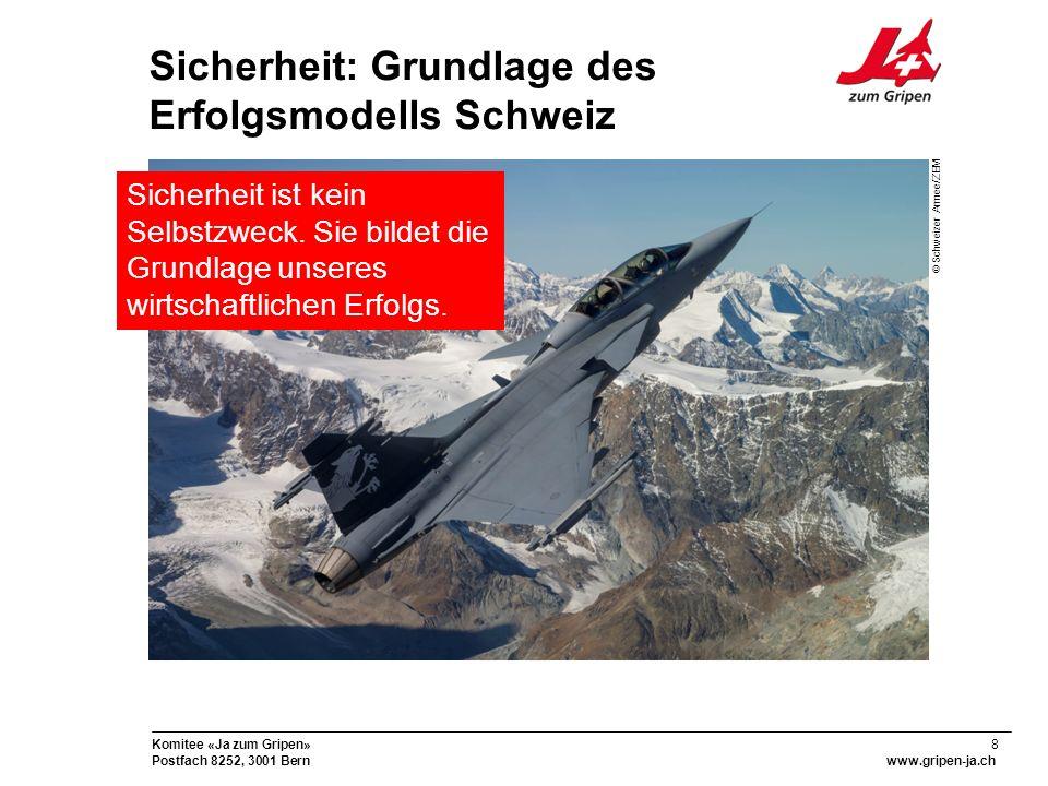 19 Komitee «Ja zum Gripen» Postfach 8252, 3001 Bernwww.gripen-ja.ch Gripen E: A Smart Fighter Das richtige Flugzeug für die Schweiz!