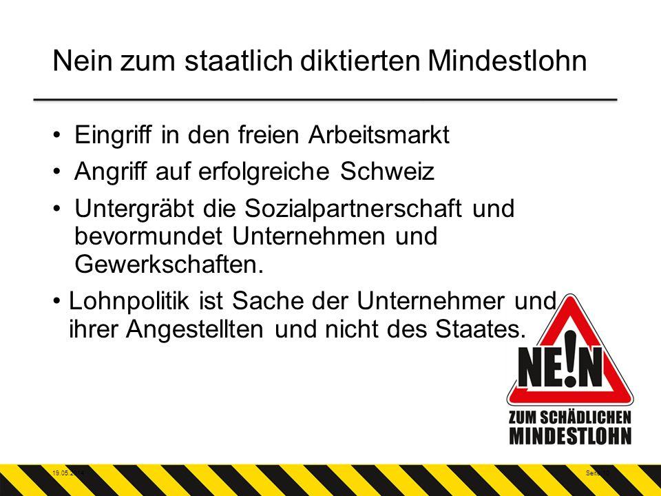 Nein zum staatlich diktierten Mindestlohn Eingriff in den freien Arbeitsmarkt Angriff auf erfolgreiche Schweiz Untergräbt die Sozialpartnerschaft und