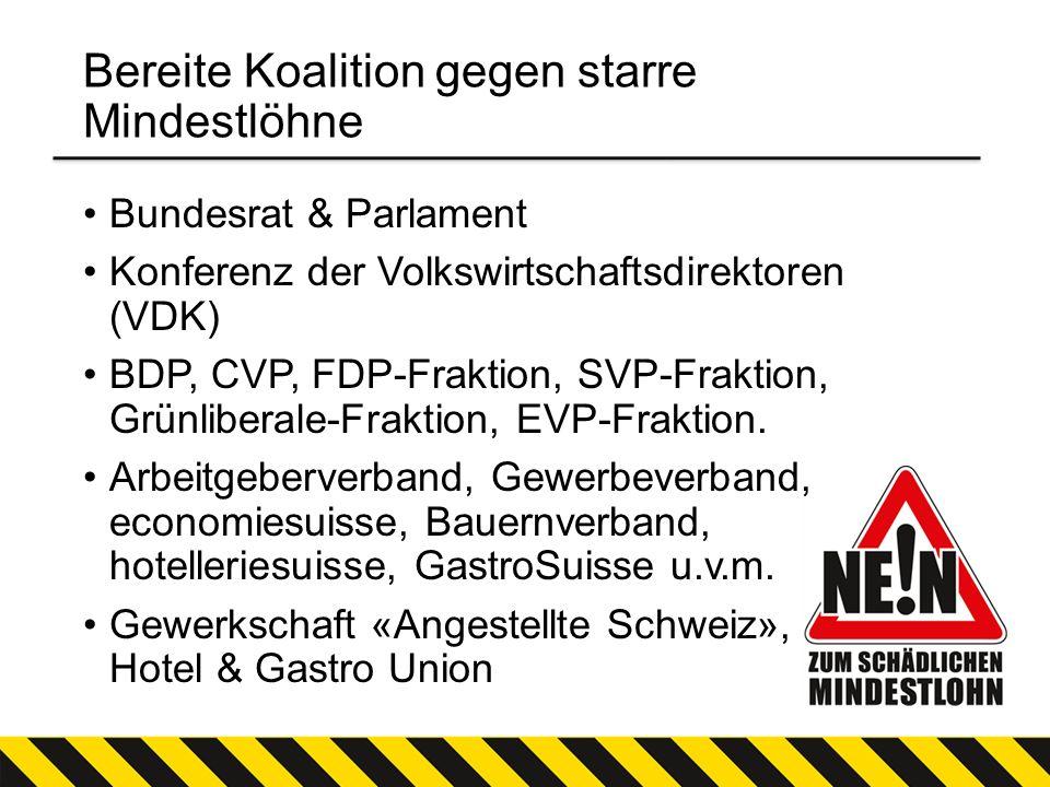 Bereite Koalition gegen starre Mindestlöhne Bundesrat & Parlament Konferenz der Volkswirtschaftsdirektoren (VDK) BDP, CVP, FDP-Fraktion, SVP-Fraktion,