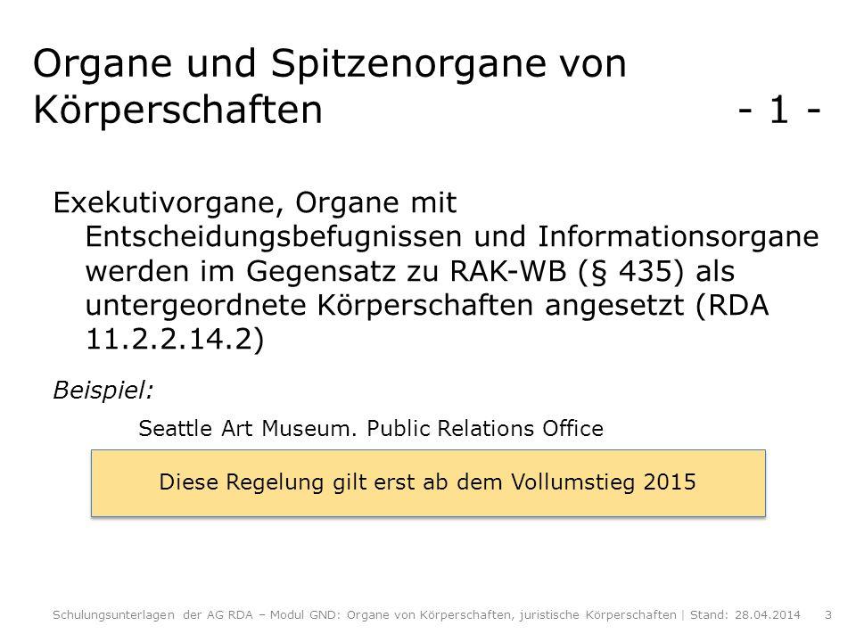 Organe und Spitzenorgane von Körperschaften - 2 - Regierungskörperschaften werden in RDA nicht gesondert behandelt.