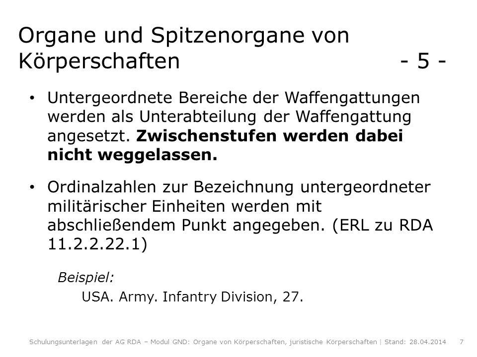 Organe und Spitzenorgane von Körperschaften - 5 - Untergeordnete Bereiche der Waffengattungen werden als Unterabteilung der Waffengattung angesetzt. Z