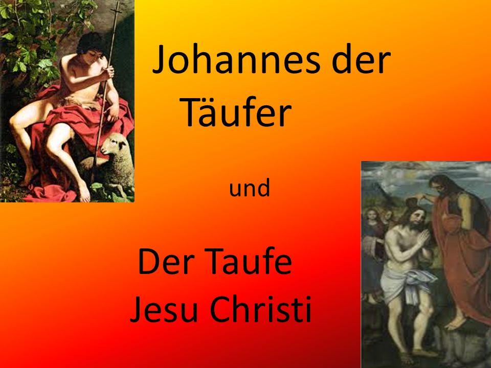 Johannes der Täufer und Der Taufe Jesu Christi