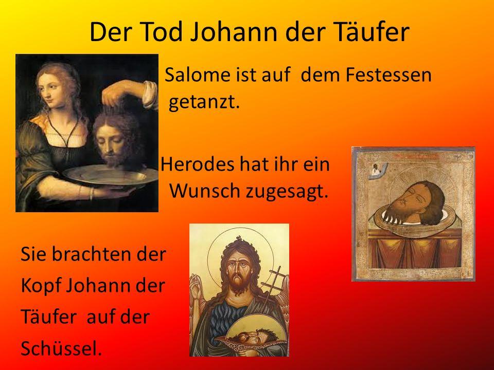 Der Tod Johann der Täufer Salome ist auf dem Festessen getanzt. Herodes hat ihr ein Wunsch zugesagt. Sie brachten der Kopf Johann der Täufer auf der S