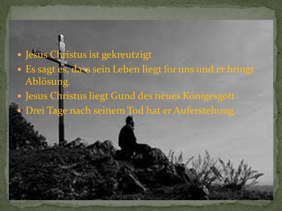 Jesus Christus ist gekreutzigt Es sagt es, dass sein Leben liegt for uns und er bringt Ablösung.