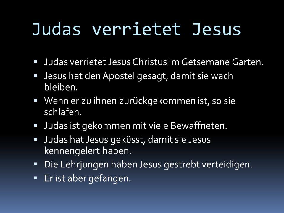 Judas verrietet Jesus Judas verrietet Jesus Christus im Getsemane Garten. Jesus hat den Apostel gesagt, damit sie wach bleiben. Wenn er zu ihnen zurüc
