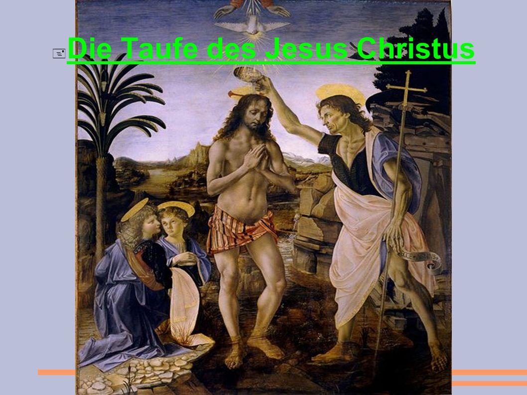 Wer getauft Jesus Christus?