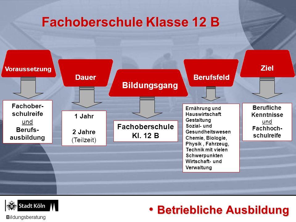 Bildungsberatung Voraussetzung Dauer Berufsfeld Bildungsgang Ziel Allgemeine Hochschulreife (Fachoberschule Kl.