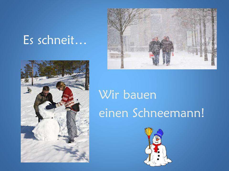 Es schneit… Wir bauen einen Schneemann!