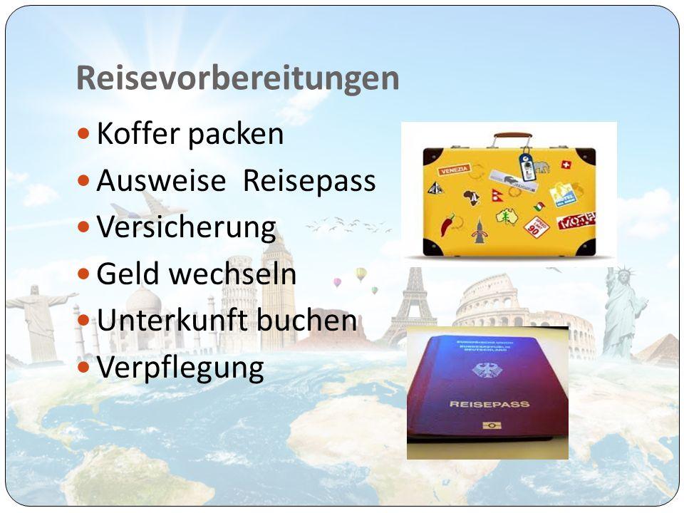 Reisevorbereitungen Koffer packen Ausweise Reisepass Versicherung Geld wechseln Unterkunft buchen Verpflegung