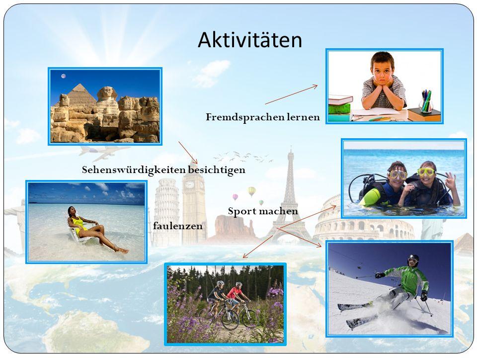 Aktivitäten Sport machen faulenzen Sehenswürdigkeiten besichtigen Fremdsprachen lernen