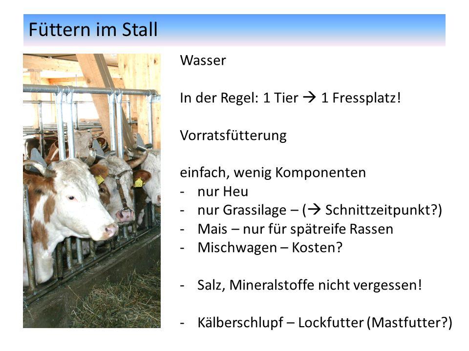 Füttern im Stall Wasser In der Regel: 1 Tier 1 Fressplatz.