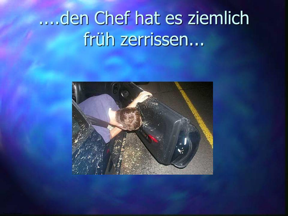....den Chef hat es ziemlich früh zerrissen... Funny-Powerpoints.de