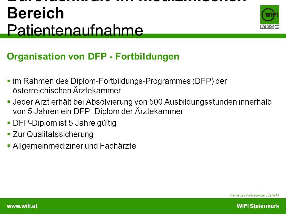 www.wifi.atWIFI Steiermark Bürofachkraft im medizinischen Bereich Patientenaufnahme Organisation von DFP - Fortbildungen im Rahmen des Diplom-Fortbild