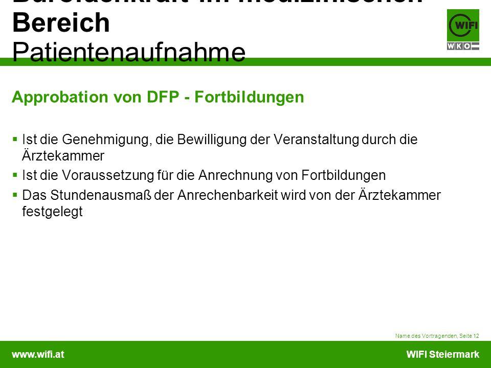 www.wifi.atWIFI Steiermark Bürofachkraft im medizinischen Bereich Patientenaufnahme Approbation von DFP - Fortbildungen Ist die Genehmigung, die Bewil