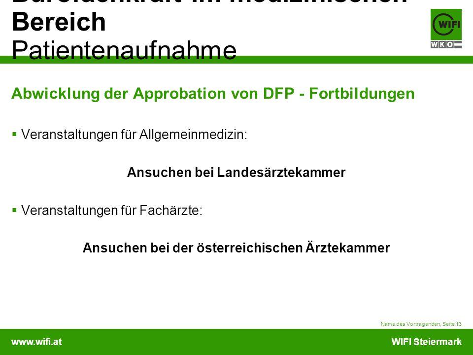 www.wifi.atWIFI Steiermark Bürofachkraft im medizinischen Bereich Patientenaufnahme Abwicklung der Approbation von DFP - Fortbildungen Veranstaltungen