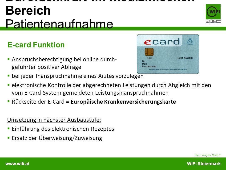 www.wifi.atWIFI Steiermark Bürofachkraft im medizinischen Bereich Patientenaufnahme Karin Wagner, Seite 7 E-card Funktion Anspruchsberechtigung bei on
