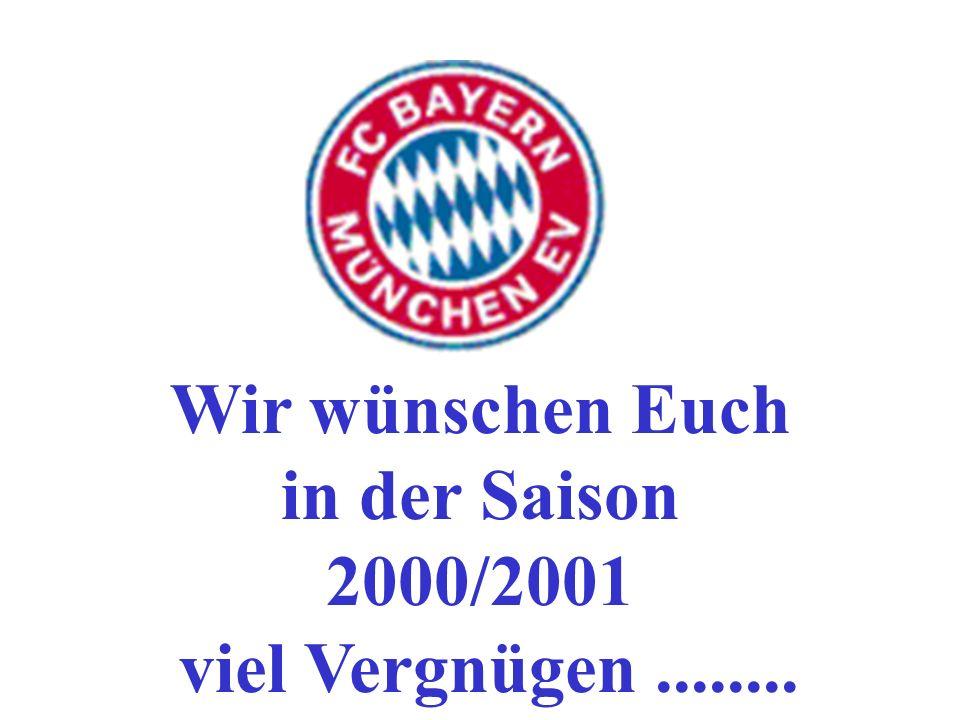 Wir wünschen Euch in der Saison 2000/2001 viel Vergnügen........