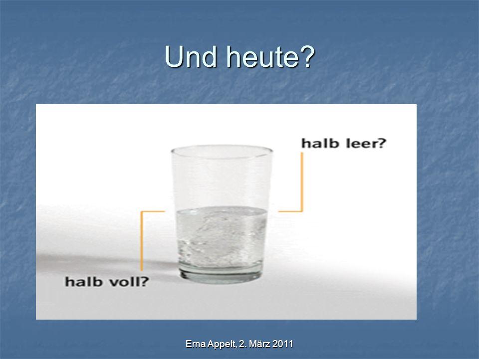 Erna Appelt, 2. März 2011 Und heute?