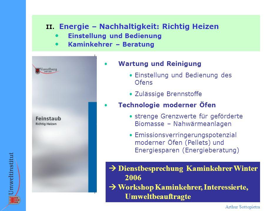 Arthur Sottopietra II. Energie – Nachhaltigkeit: Richtig Heizen Einstellung und Bedienung Kaminkehrer – Beratung Wartung und Reinigung Einstellung und