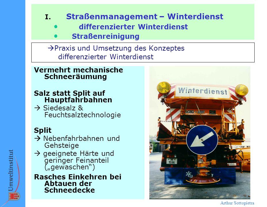 Arthur Sottopietra Vermehrt mechanische Schneeräumung Salz statt Split auf Hauptfahrbahnen Siedesalz & Feuchtsalztechnologie Split Nebenfahrbahnen und