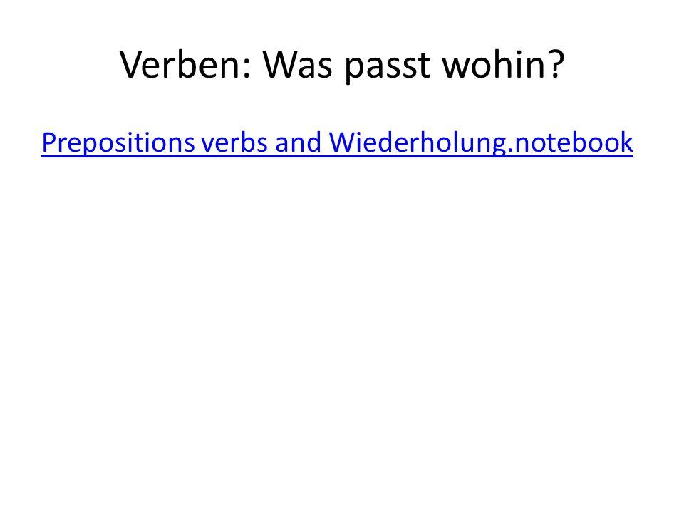 Verben: Was passt wohin Prepositions verbs and Wiederholung.notebook